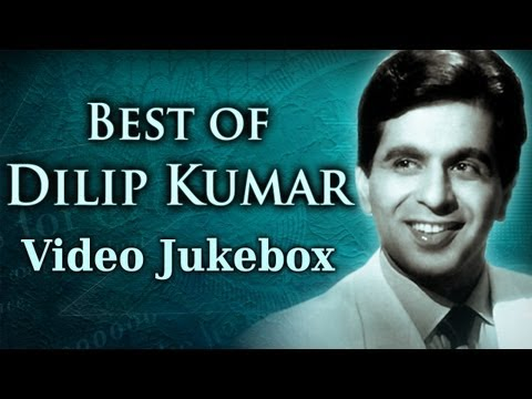 Best of Dilip Kumar Songs (HD) - Jukebox 1- Evergreen Bollywood Old Songs