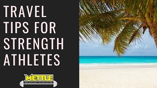 Travel Tips For Strength Athletes