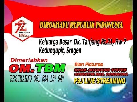 LIVE DIRGAHAYU KEMERDEKAAN RI 72TH //BERSAMA OM. TBM - DK. TANJANG//KEDUNGUPIT//SRAGEN