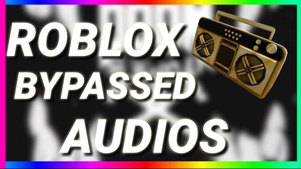 Bypassed Roblox Ids List