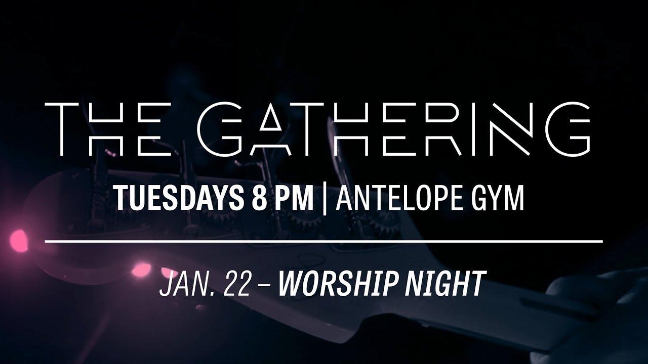 The Gathering Worship Night Jan 22, 2019