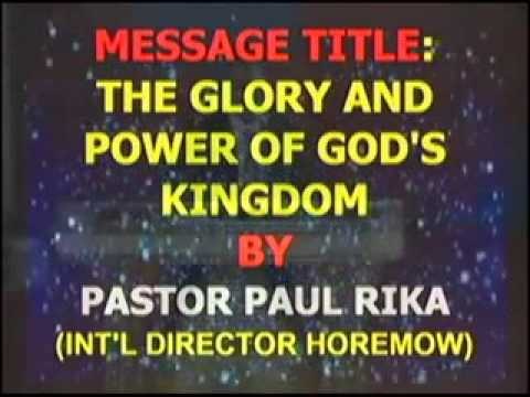THE GLORY AND POWER OF GOD'S KINGDOM by Pastor Paul Rika +2348169023948