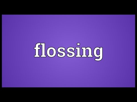 Flossing Meaning