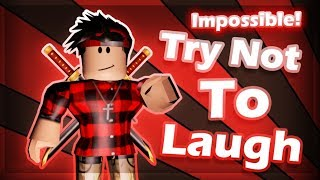 If You Laugh You Have To Subscribe.. Roblox Try Not To Laugh Challenge! Part 22 (Impossible)