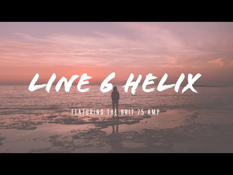Line 6 Helix featuring the Brit P75 - Brit Plexi - Thomas Gunillasson
