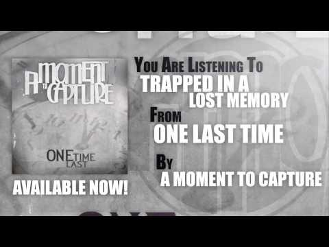 A Moment To Capture - Trapped In A Lost Memory