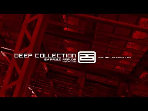 Paulo Arruda - Deep House Collection 25 | Feb 2018