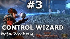 Neverwinter - Control Wizard Beta Gameplay/Analysis 3 (Group play and Skirmish Rewards)