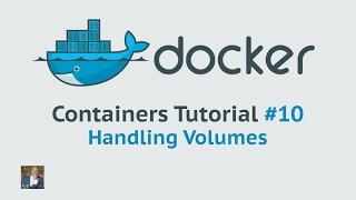 Docker Container Tutorial #10 Handling Volumes