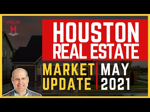 Houston Real Estate Market Update | May 2021