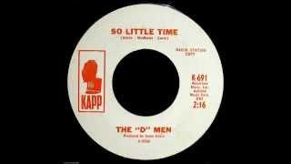 "The ""D"" Men - So Little Time"