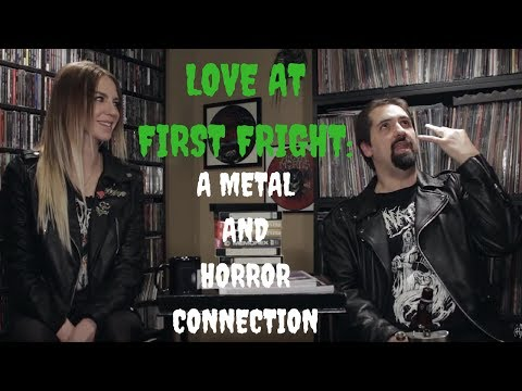 Love At First Fright - A Metal & Horror Connection
