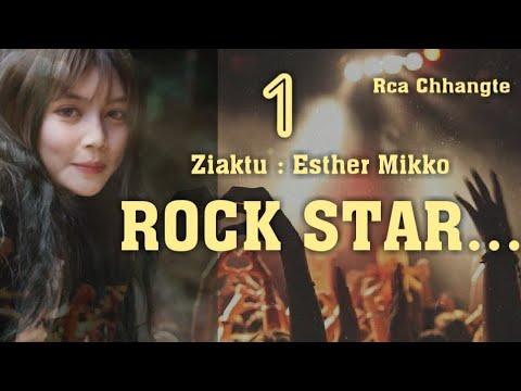 ROCK STAR - 1    Mizo Love Story    Ziaktu : Esther Mikko