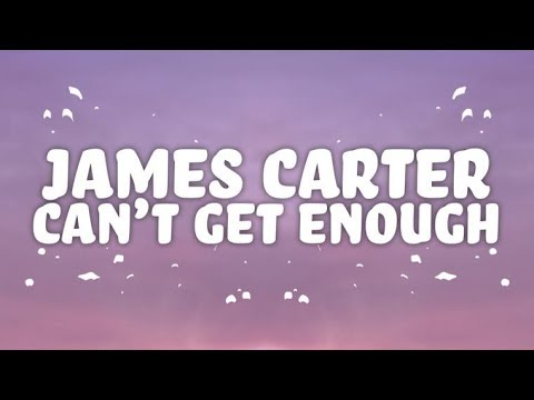 James Carter - Can't Get Enough (Lyrics) ft. Carmen Rose
