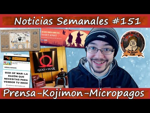 Noticias semanales #151 - ¡¡La PRENSA es de VERGÜENZA!! - GOD OF WAR - Kojima - EA - Bioware