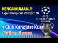 4 Club/Tim Kandidat Kuat Calon Juara Liga Champions 2019-2020