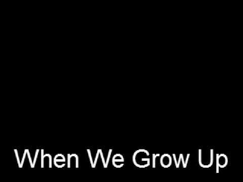 When We Grow Up.wmv
