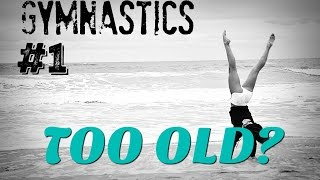 GYMNASTICS #1: Never Too Old