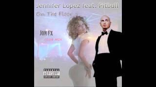 Jennifer Lopez - On The Floor ft. Pitbull (Prod. by JonFX Mix)