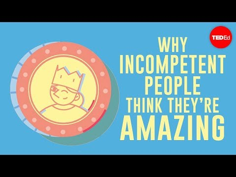 Why incompetent people think they&39;re amazing - David Dunning