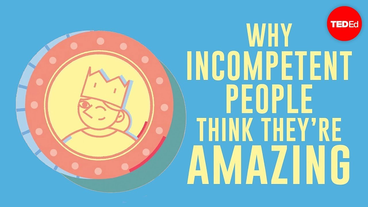 Why incompetent people think they're amazing – David Dunning