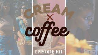 """CREAM X COFFEE - """"ONE NIGHT SWIRL"""" (EP. 101) (AUDIO UPDATE)"""