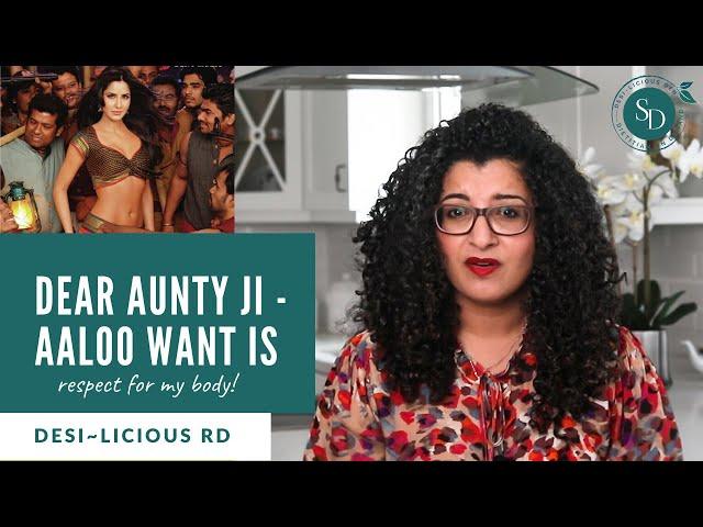 Body Shaming: Dear Aunty Ji - Aaloo Want Is Respect For My Body