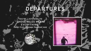 """Those Miles Meant Everything"" by Departures taken from Teenage Haze"