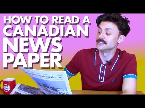 How to read a Canadian newspaper
