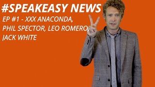 The #Speakeasy EP #1 - XXX ANACONDA,  PHIL SPECTOR, LEO ROMERO, JACK WHITE