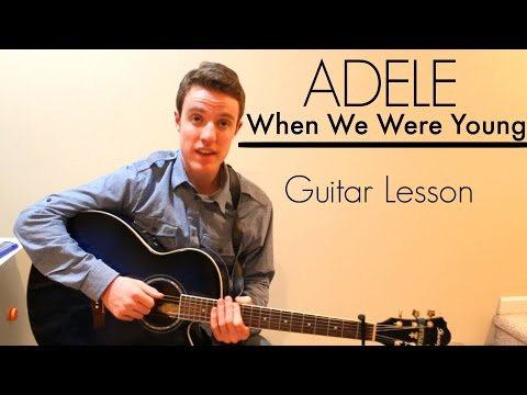 Adele - When We Were Young | Easy Guitar Lesson & Chords