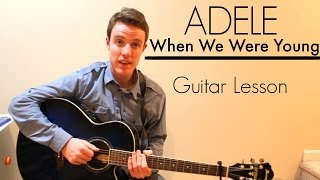 Adele - When We Were Young | Easy Guitar Lesson & Chords Mp3