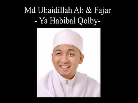 Ya Habibal Qolby - Md Ubaidillah Ab & Fajar