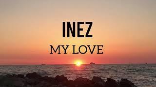 Inez - My Love (Lyrics English)