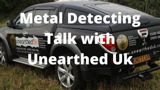 Metal Detecting talk with unearthed UK