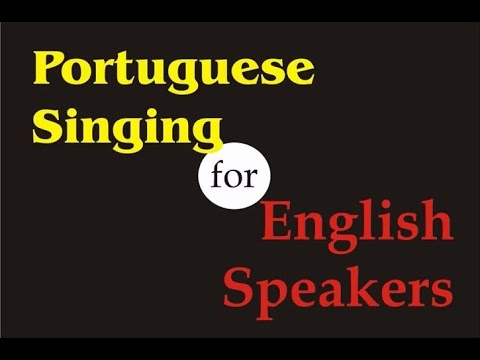 Portuguese Singing for English Speakers