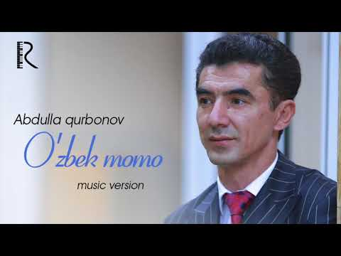 Abdulla Qurbonov - O'zbek Momo