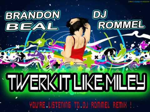 Brandon Beal - Twerk it like miley [Techno Remix] by DJ Rommel