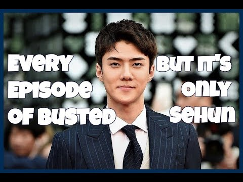 Every Episode of Busted but It's Only Sehun