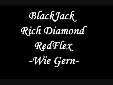 BlackJack , Rich Diamond & Red Flex - Wie Gern