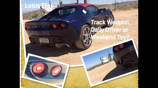 Lotus Elise - Track weapon, daily driver or weekend toy?