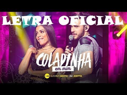Gustavo Mioto Feat. Anitta - Coladinha em Mim (LETRA)