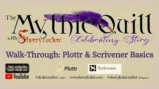 Author Walk-Through: Plottr & Scrivener Basics | The Mythic Quill with Sherry Leclerc