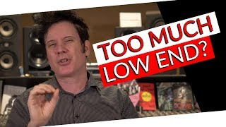 How Much Low End is Too Much?   FAQ Friday - Warren Huart: Produce Like A Pro