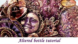 Altered bottle - mixed media step by step tutorial