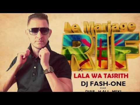 LE MARIAGE RIF  / Dj FASH-ONE feat DJAR & H.ALI & MEKI