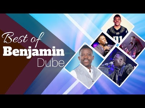 Best Gospel Songs Of Benjamin Dube  Gospel Praise & Worship Songs 2018