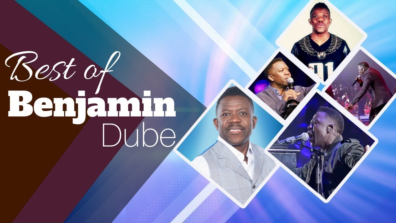 Best Gospel Songs of Benjamin Dube 
