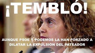 ¡PSOE Y PODEMOS FORZARON A UNA TEMBLOROSA MERITXELL BATET A DILATAR LA EXPULSIÓN DEL PATEADOR!