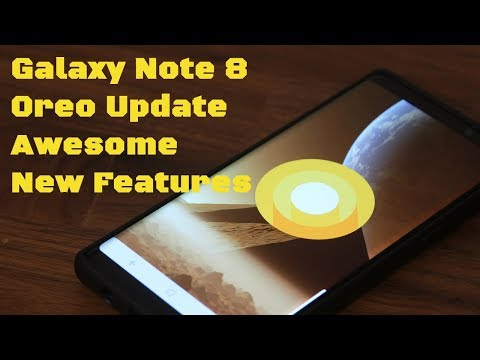 Galaxy Note 8 Android 8.0 Oreo Update + New Awesome Features!